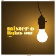 Mister O - Lights Out (Original Mix)