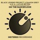 Black Legend Project, Damon Grey (aka Lucas Reyes) - On The Dancefloor (Original Mix)