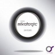 Mikalogic - 200 Years (Original Mix)