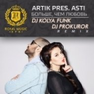Artik pres. Asti - Больше, Чем Любовь (DJ Kolya Funk & DJ Prokuror Remix) (DJ Kolya Funk & DJ Prokuror Remix)