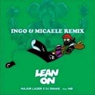 Major Lazer X Dj Snake Feat. Mo - Lean On (Ingo & Micaele Remix)