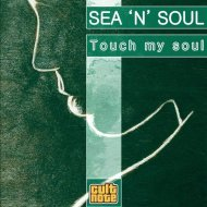 Sea \'N\' Soul - Touch My Soul (House Extended Mix)