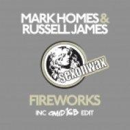 Mark Holmes & Russell James - Fireworks (Original Mix)