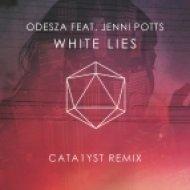 ODESZA feat. Jenni Potts - White Lies (Cata1yst Remix)