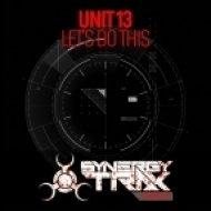 Unit 13 - Let\'s Do This (Original Mix)