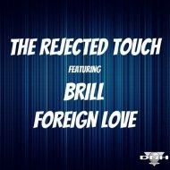 The Rejected Touch, Brill - Foreign Love (Instrumental Mix)