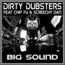 Dirty Dubsters feat. Chip Fu & Screechy Dan - Big Sound (Original mix)