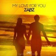 ZABZ - My Love For You (Original mix)