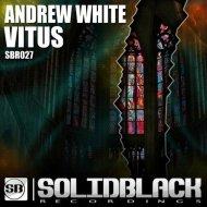 Andrew White - Vitus (Original Mix)