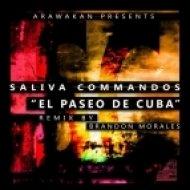 The Saliva Commandos - El Paseo de Cuba (Brandon Morales Druma Dub)