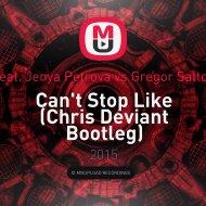 Slider & Magnit feat. Jenya Petrova vs. Gregor Salto & Oliver Heldens - Can\'t Stop Like (Chris Deviant Bootleg)