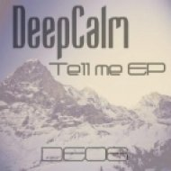 DeepCalm - Tell Me (Original Mix)