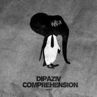 Dipaziv - Comprehension (Original Mix)