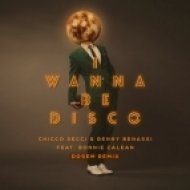 Benny Benassi, Chicco Secci, B - I Wanna Be Disco feat. Bonnie (Dosem Remix)