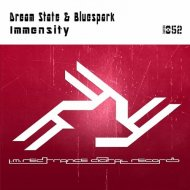 Dream State & Bluespark - Immensity (Original Mix)