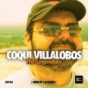 Coqui Villalobos - The Legendary (DJ Hakuei Remix)