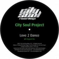 City Soul Project - Love 2 Dance (Original Mix)