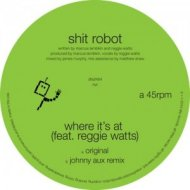 Shit Robot feat. Reggie Watts - Where It\'s At (Johnny Aux Remix)