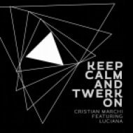 Cristian Marchi, Luciana - Keep Calm & Twerk On (Cristian Marchi Perfect Mix)