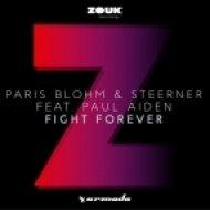 Paris Blohm & Steerner feat. Paul Aiden - Fight Forever (Original Mix)
