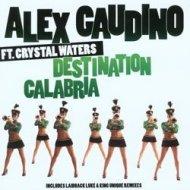 Alex Gaudino - Destination Calabria (Dj Chaplín Breaks Mix 2015)