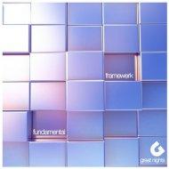 Framewerk - Fundamental (Rebeat Remix)
