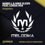 Marell & Mike Gleen ft. Lokka Vox - Weightless (DJ Kamera Remix)