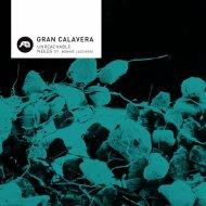 Gran Calavera - Unreachable (Original mix)