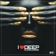 DJ KOLOSSS - I LOVE DEEP #9 FULL MIX ()