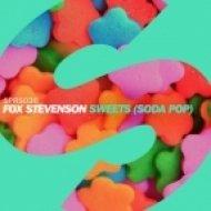Fox Stevenson  - Sweets (Soda Pop) (Dr Meaker remix)