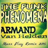 Armand Van Helden - The Funk Fhenomena (Maxx Play Extended Remix)