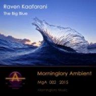 Raven Kaafarani - The Big Blue (Original Mix)