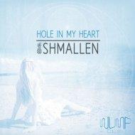 Shmallen  - Hole In My Heart (Original mix)