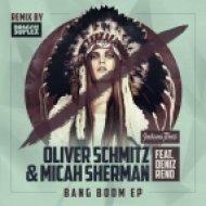 Oliver Schmitz, Micah Sherman - Bang Boom feat. Deniz Reno (Dragon Suplex Remix)