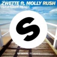 Zwette  feat. Molly - Rush (Sam Feldt Remix)