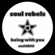 Soul Rebels - Being With You (Original Mix)