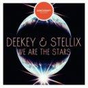Deekey & Stellix - We Are The Stars (Original Mix)
