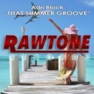 Adri Block - That Summer Groove (Original mix)