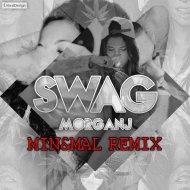 MorganJ - Swag (Min&Mal Remix) (Min&Mal Remix)