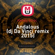 Kendij Girac  - Andalous  (dj Da Vinci remix 2015)