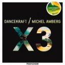 Dancekraft / Michel Amberg - X3 (Original Mix)
