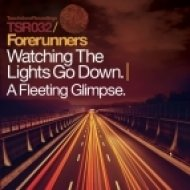 Forerunners - Watching The Lights Go Down (Foundation Mix)