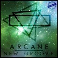 Arcane - New Groove (Original mix)
