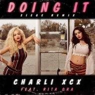 Siege, Charli Xcx, Rita Ora - Doing It (Siege Remix)