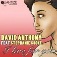 David Anthony, Stephanie Cooke - I Live for You (Soulphonix Remix)