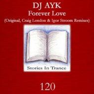 DJ AYK - Forever Love (Original Mix)