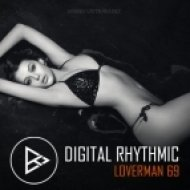 Digital Rhythmic - Loverman_69 (KissFM 2.0 Radio Show)