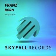 Franz - Born (Original Mix)