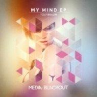 Toly Braun - My Mind (Original Mix)