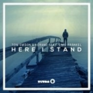 Tom Swoon & Kerano feat. Cimo Fraёnkel - Here I Stand (Original Mix)